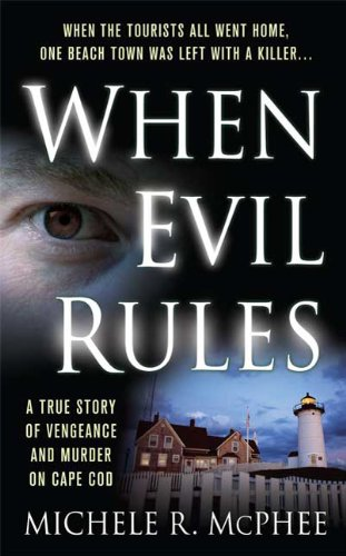 9780312947750: When Evil Rules: Vengeance and Murder on Cape Cod (St. Martin's True Crime Library)