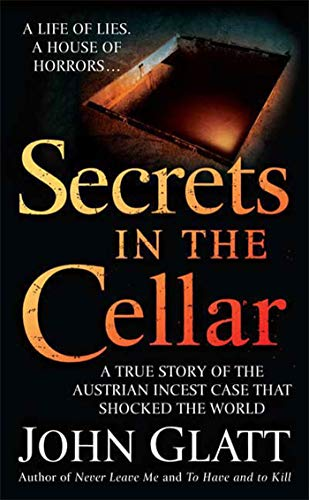 9780312947866: Secrets in the Cellar: A True Story of the Austrian Incest Case that Shocked the World