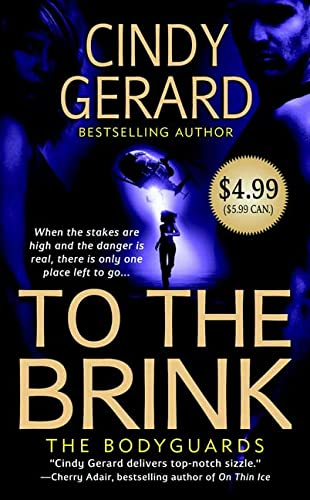 To the Brink (The Bodyguards, Book 3) (0312948581) by Gerard, Cindy