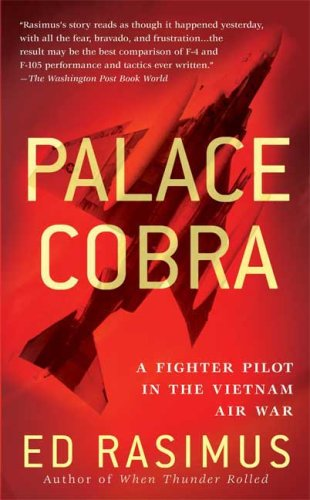 9780312948764: Palace Cobra: A Fighter Pilot in the Vietnam Air War