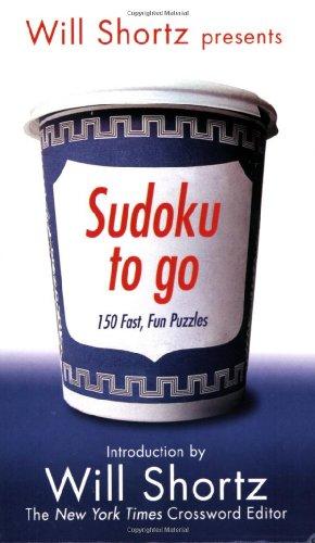 9780312948917: Will Shortz Presents Sudoku To Go: 150 Fast, Fun Puzzles