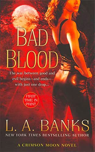 Bad Blood (Crimson Moon, Book 1): L. A. Banks