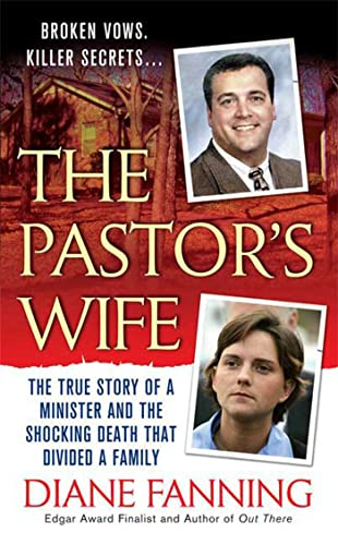 9780312949297: The Pastor's Wife: The True Story of a Minister and the Shocking Death that Divided a Family (St. Martin's True Crime Library)