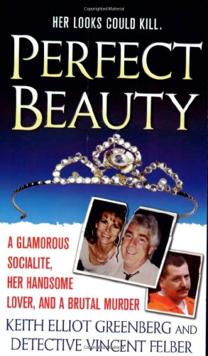 9780312949532: Perfect Beauty: A glamorous Socialite, her handsome lover, and Brutal Murder (St. Martin's True Crime Library)