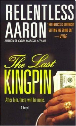 The Last Kingpin: Aaron, Relentless