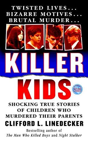 Killer Kids: Shocking True Stories Of Children: Linedecker, Clifford L.