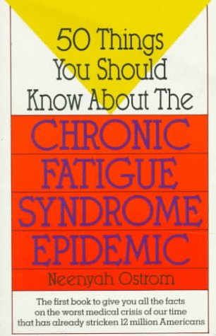 9780312950439: 50 Things You Should Know About the Chronic Fatigue Syndrome Epidemic