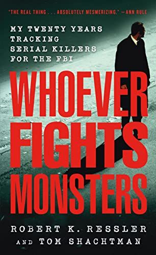 9780312950446: Whoever Fights Monsters: My Twenty Years Tracking Serial Killers for the FBI (St. Martin's True Crime Library)