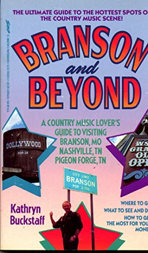 9780312950927: Branson and Beyond: A Country Music Lover's Guide to Visiting Branson, Mo Nashville, Tn Pigeon Forge, Tn