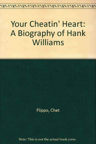 9780312951030: Your Cheatin' Heart: A Biography of Hank Williams