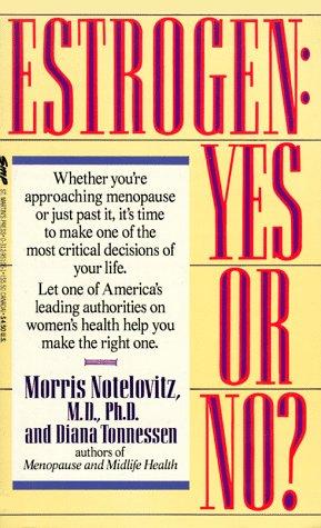 Estrogen: Yes or No?: Notelovitz, Morris