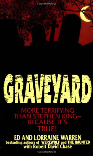 Graveyard: More Terrifying Than Stephen King - Because It's True! (0312951132) by Ed Warren; Lorrainne Warren