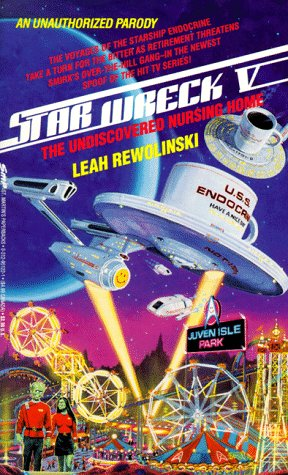 9780312951221: Star Wreck V: The Undiscovered Nursing Home