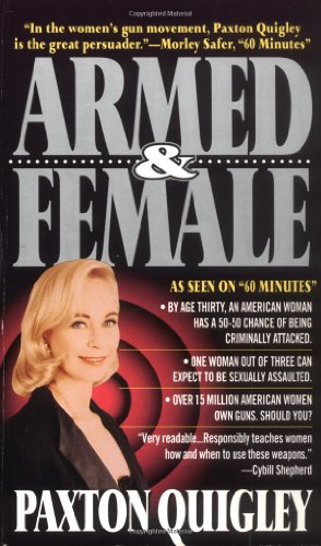 9780312951504: Armed and Female: Twelve Million American Women Own Guns, Should You?