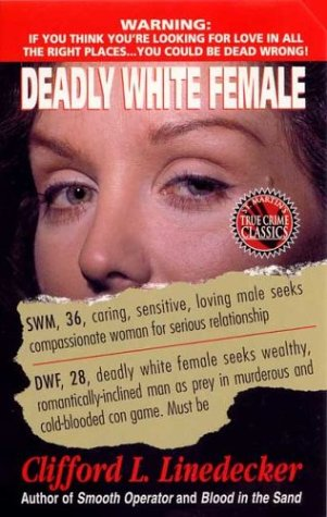 Deadly White Female (St. Martin's True Crime: Linedecker, Clifford L.