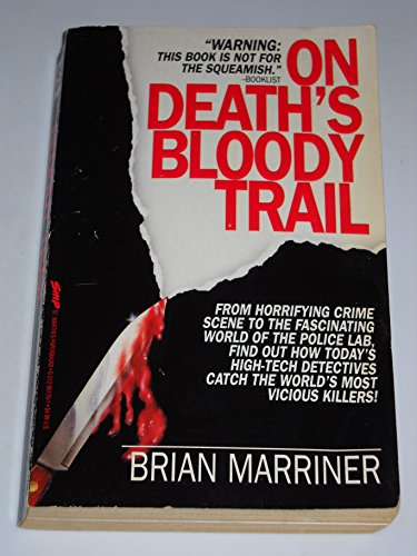 9780312951702: On Death's Bloody Trail: Murder and the Art of Forensic Science (St. Martin's True Crime Library)