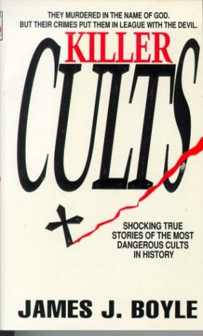 9780312952853: Killer Cults: Shocking True Stories of the Most Dangerous Cults In History