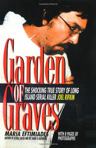 Garden of Graves (St. Martin's True Crime Library): Eftimiades, Maria