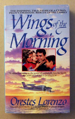 Wings of the Morning: Orestes Lorenzo