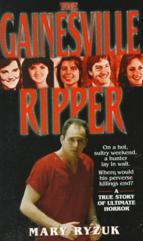 9780312953249: The Gainesville Ripper: A Summer's Madness, Five Young Victims- The Investigation, the Arrest and the Trial (St. Martin's True Crime Library)