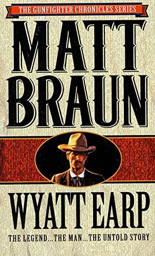 Wyatt Earp: The Legend.The Man.The Untold Story