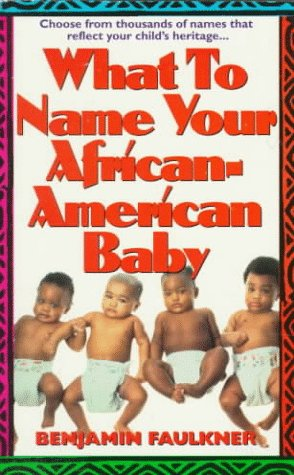 9780312954499: What to Name Your African American Baby