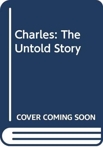 9780312954512: Charles: The Untold Story