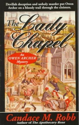 9780312954604: The Lady Chapel (An Owen Archer Mystery)