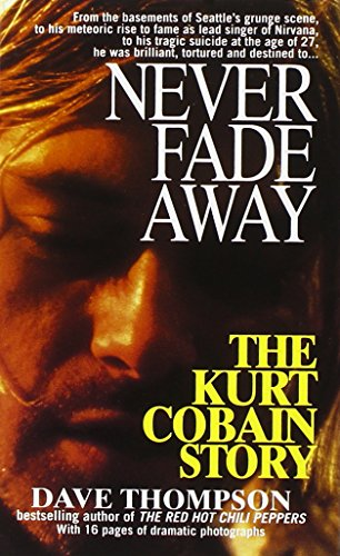 9780312954635: Never Fade Away: The Kurt Cobain Story