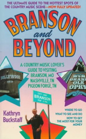 9780312954826: Branson and Beyond: A Country Music Lover's Guide to Visiting Branson, Mo Nashville, Tn Pigeon Forge, Tn