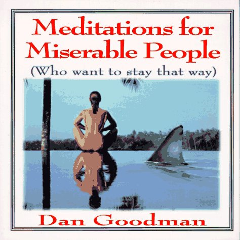 9780312955144: Meditations for Miserable People (Who Want to Stay That Way)