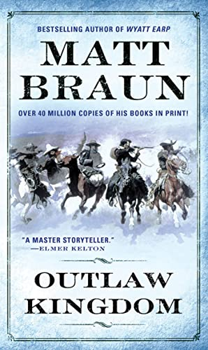 9780312956189: Outlaw Kingdom: Bill Tilghman Was the Man Who Tamed Dodge City. Now He Faced a Lawless Frontier (The gunfighter chronicles series)