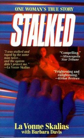 Stalked: A True Story (True Crime Library): Skalias, LA Vonne;