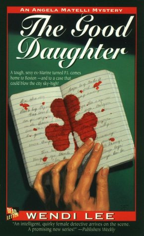 The Good Daughter: An Angela Matelli Mystery (Angela Matelli Mysteries) (9780312956967) by Wendi Lee