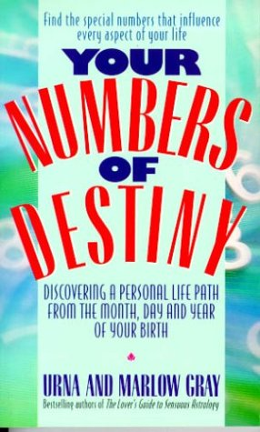 9780312957018: Your Numbers of Destiny: Discovering a Personal Life Path from the Month, Day and Year of Your Birth