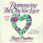 Romancing the One You Love: Marie Papillon