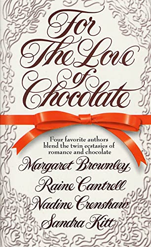 For the Love of Chocolate (9780312957919) by Margaret Brownley; Raine Cantrell; Nadine Crenshaw; Sandra Kitt