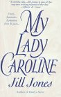 My Lady Caroline: Jones, Jill