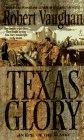 9780312959388: Texas Glory