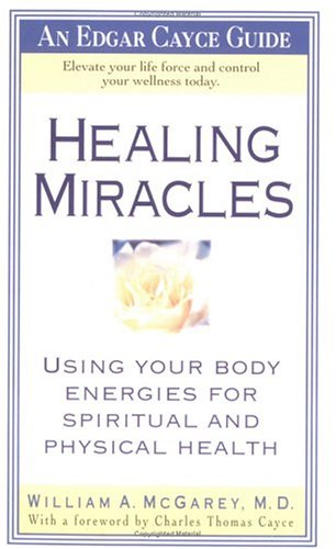 9780312959487: Healing Miracles: Edgar Cayce Guide (Edgar Cayce Guides)