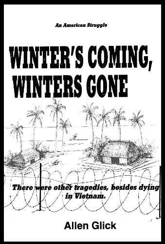 9780312959630: Winters Coming, Winters Gone: There Were Other Tragedies, Besides Dying in Vietnam