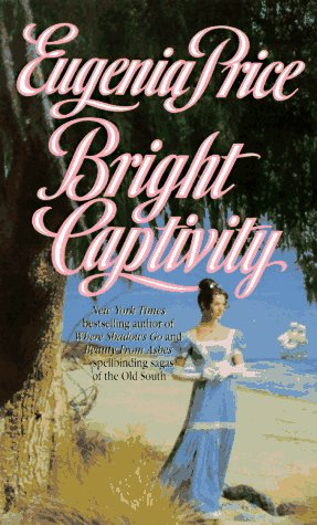 9780312959685: Bright Captivity (Book One of the Georgia Trilogy)