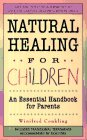 Natural Healing For Children: An Essential Handbook for Parents: Conkling, Winifred