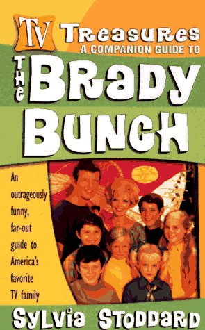 9780312960537: The Brady Bunch: An Outrageously Funny, Far-Out Guide To America's Favorite TV Family