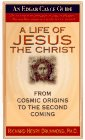 9780312960575: Life of Jesus the Christ: From Cosmic Origins to the Second Coming (Edgar Cayce Guide)
