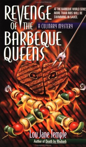 9780312960742: Revenge of the Barbeque Queens: At The Barbeque World Series, More Than Ribs Will Be Swimming In Sauce (Heaven Lee Culinary Mysteries)