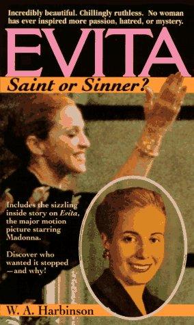 Evita: Saint or Sinner?: Harbinson, W. A.
