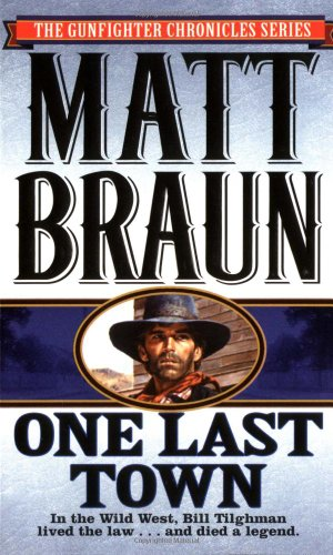 9780312962364: One Last Town (The gunfighter chronicles series)