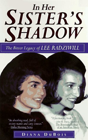 9780312962371: In Her Sister's Shadow: An Intimate Biography of Lee Radziwill