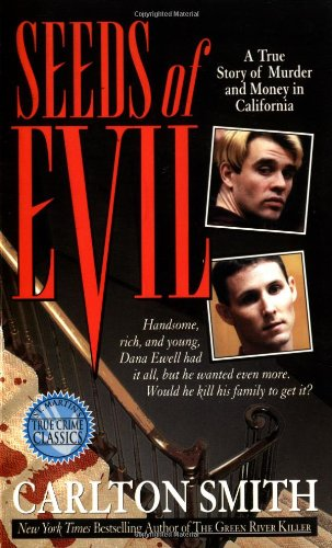 Seeds of Evil : A True Story: Smith, Carlton